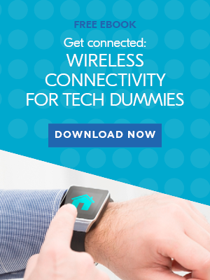 Free eBook: Get Connected: Wireless Connectivity for Tech Dummies